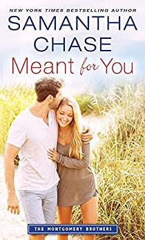 Meant for You (Montgomery Brothers Book 6) by [Chase, Samantha]