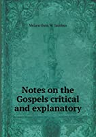 Notes on the Gospels Critical and Explanatory
