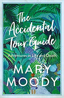 The Accidental Tour Guide by [Moody, Mary]