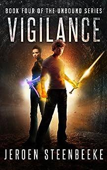 Vigilance (The Unbound Book 4) by [Steenbeeke, Jeroen]