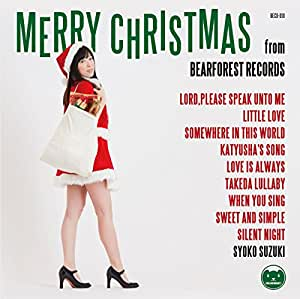 Merry Christmas From BEARFOREST RECORDS~ベアフォレストのクリスマス~(Complete Edition)