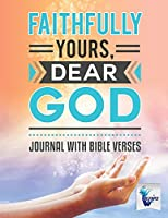 Faithfully Yours, Dear God Journal with Bible Verses