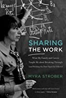 Sharing the Work: What My Family and Career Taught Me about Breaking Through (and Holding the Door Open for Others) (The MIT Press)