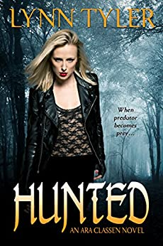 Hunted (A Vampire Urban Fantasy Novel): An Ara Classen Novel by [Tyler, Lynn]