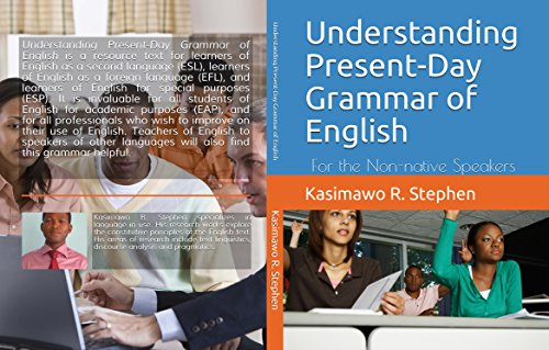 Understanding Present-Day Grammar of English: For the Non-native Speakers (English Edition)