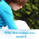 TRUE~World traditional covers~