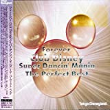 Forever Club Disney Super Dancin' Mania~The Perfect Best