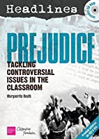 Headlines: Prejudice: Teaching Controversial Issues