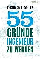 55 Gruende, Ingenieur zu werden