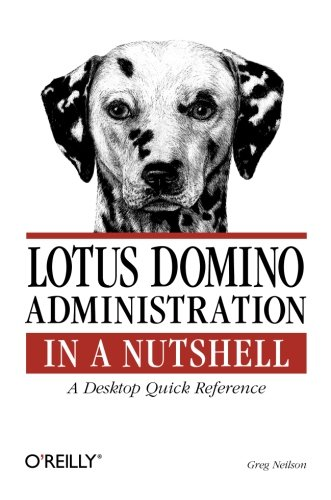 Lotus Domino Administration  in a Nutshell: A Desktop Quick Reference (In a Nutshell (O'Reilly))