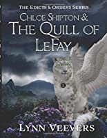 Chloe Shipton: The Quill of LeFay (Edicts And Orders)