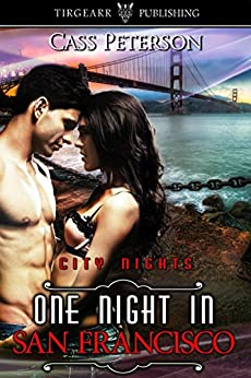 One Night in San Francisco: City Nights Series: #5 by [Peterson, Cass]