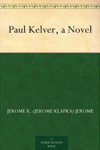 Paul Kelver, a Novel (English Edition)