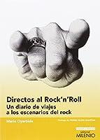 Directos al rock'n'roll : un diario de viajes a los escenarios del rock