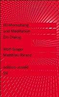 Hirnforschung und Meditation: Ein Dialog