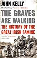 The Graves are Walking by John Kelly(2013-09-05)