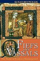 Fiefs and Vassals: The Medieval Evidence Reinterpreted