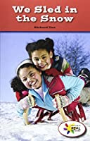 We Sled in the Snow (Rosen Real Readers: Steam Collection)
