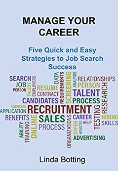 Manage Your Career: Five Quick and Easy Strategies to Job Search Success by [Botting, Linda]