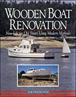 Wooden Boat Renovation: New Life for Old Boats Using Modern Methods [並行輸入品]