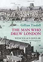 The man who drew London: Wenceslaus Hollar in reality and imagination by Gillian TINDALL(1905-06-25)