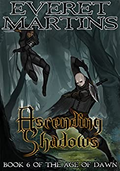 Ascending Shadows (The Age of Dawn Book 6) by [Martins, Everet]