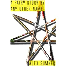 A Fairy Story By Any Other Name (The Demon Detective, and other stories)