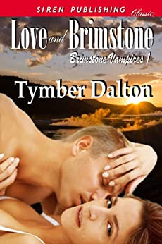 Love and Brimstone [Brimstone Vampires 1] (Siren Publishing Classic) by [Dalton, Tymber]
