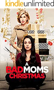 A Bad Moms Christmas: The Complete Screenplays (English Edition)