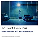The Beautiful Mysterious: The Extraordinary Gaze of William Eggleston (University of Mississippi Museum and Historic Houses) 画像