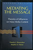 Mediating the Message: Theories of Influences on Mass Media Content