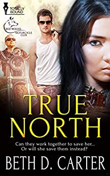 True North (Red Wolves Motorcycle Club Book 2) by [Carter, Beth D.]