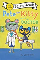 Pete the Kitty Goes to the Doctor (My First I Can Read)