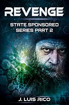 Revenge: State Sponsored series part two by [Rico, J. Luis]