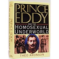 Prince Eddy: And the Homosexual Underworld