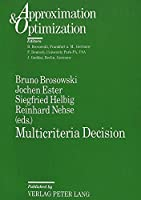 Multicriteria Decision: Proceedings of the 14th Meeting of the German Working Group. -Mehrkriterielle Entscheidung- (Approximation & Optimization,)