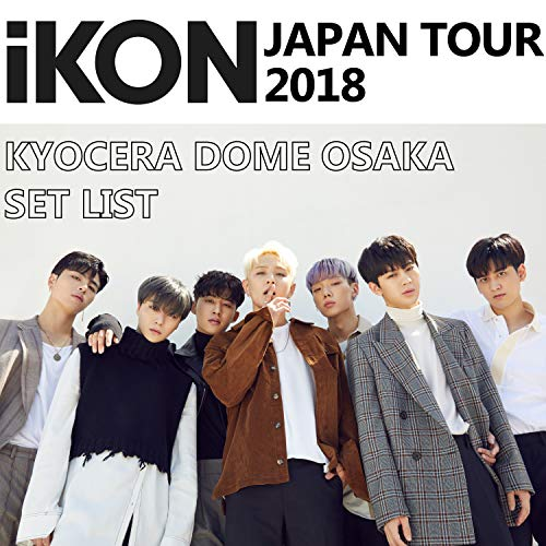 「iKON JAPAN TOUR 2018」KYOCERA ...