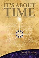 It's About Time: Science Harmonized with Religion by David W. Allan (2014-05-04) [並行輸入品]