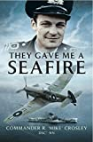They Gave me a Seafire (English Edition) 画像