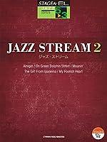 STAGEA・ELジャズシリーズ 5-3級 JAZZ  STREAM(ジャズ・ストリーム)2