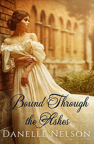 Bound Through the Ashes: A time travel romance (Bound Series Book 1) (English Edition)