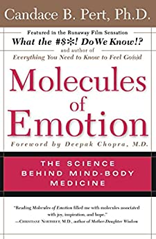 Molecules Of Emotion: Why You Feel The Way You Feel by [Pert, Candace]