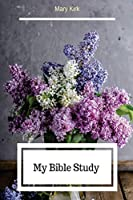 My Bible Study: 6 X 9, Bible Study Journaling, Daily or Weekly Personal Notes, Church Sermons
