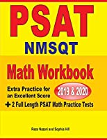 PSAT / NMSQT Math Workbook 2019 & 2020: Extra Practice for an Excellent Score + 2 Full Length PSAT Math Practice Tests