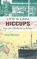 Life's Little Hiccups for an Ordinary Man