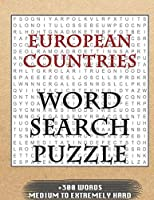 European Countries WORD SEARCH PUZZLE +300 WORDS Medium To Extremely Hard: AND MANY MORE OTHER TOPICS, With Solutions, 8x11' 80 Pages, All Ages : Kids 7-10, Solvable Word Search Puzzles, Seniors And Adults.