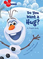 Disney First Tales Disney Frozen Do You Want a Hug? (Frozen: Disney First Tales)