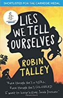 Lies We Tell Ourselves: Winner of the 2016 Inaugural Amnesty Honour by Robin Talley(2014-10-03)