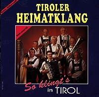 So Klingts in Tirol