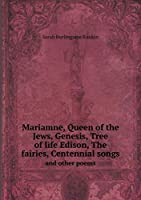 Mariamne, Queen of the Jews, Genesis, Tree of Life Edison, the Fairies, Centennial Songs and Other Poems